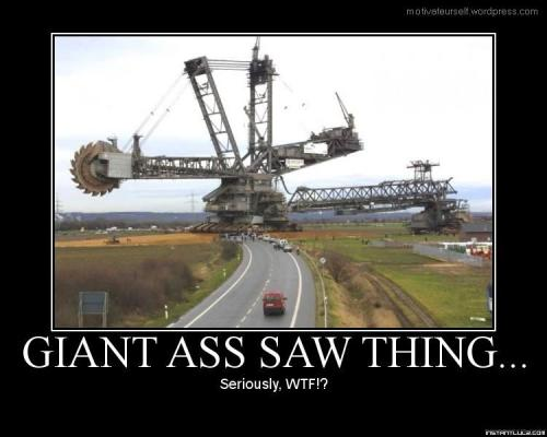 Giant Ass Saw Thing