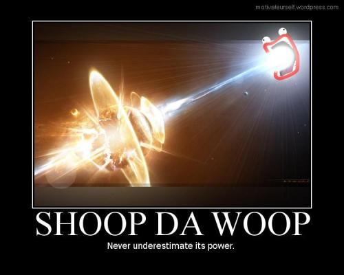 shoop da woop2