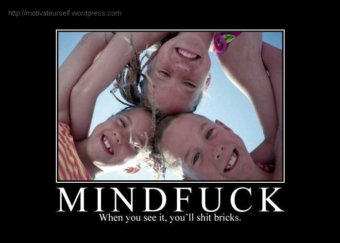 http://motivateurself.files.wordpress.com/2010/05/mindfuck66.jpg